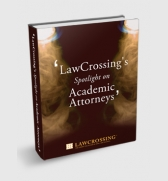 LawCrossing�s Spotlight on Academic Attorneys