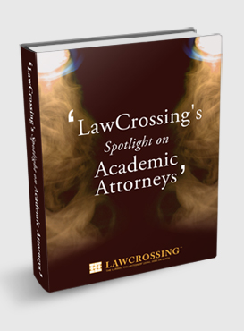 LawCrossing's Spotlight on Academic Attorneys