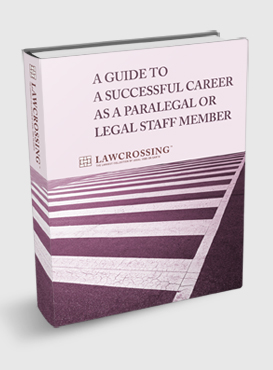 A Guide to a Successful Career as a Paralegal or Legal Staff Member