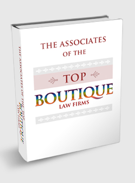 The Associates of the Top Boutique Law Firms